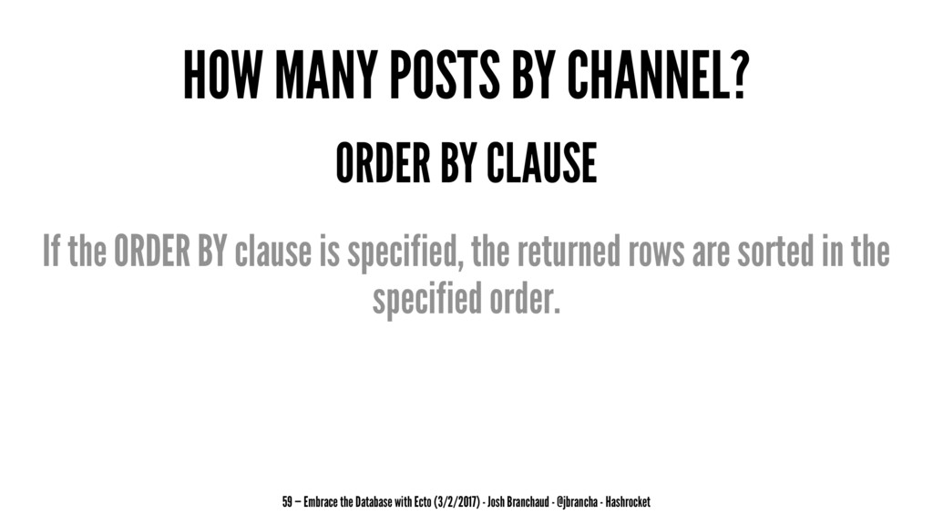HOW MANY POSTS BY CHANNEL? ORDER BY CLAUSE If t...
