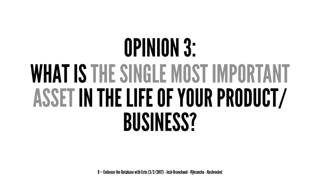 OPINION 3: WHAT IS THE SINGLE MOST IMPORTANT AS...