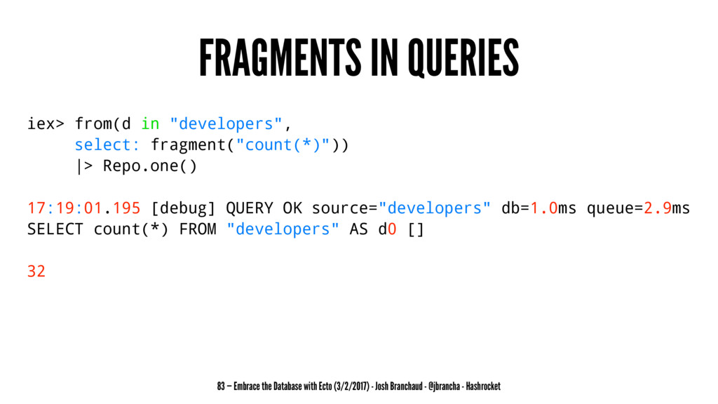 """FRAGMENTS IN QUERIES iex> from(d in """"developers..."""