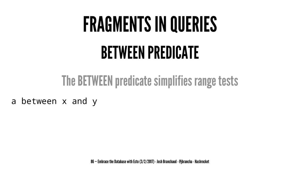 FRAGMENTS IN QUERIES BETWEEN PREDICATE The BETW...