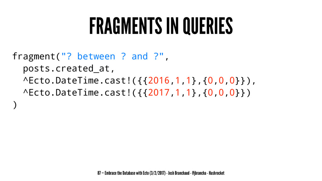 """FRAGMENTS IN QUERIES fragment(""""? between ? and ..."""