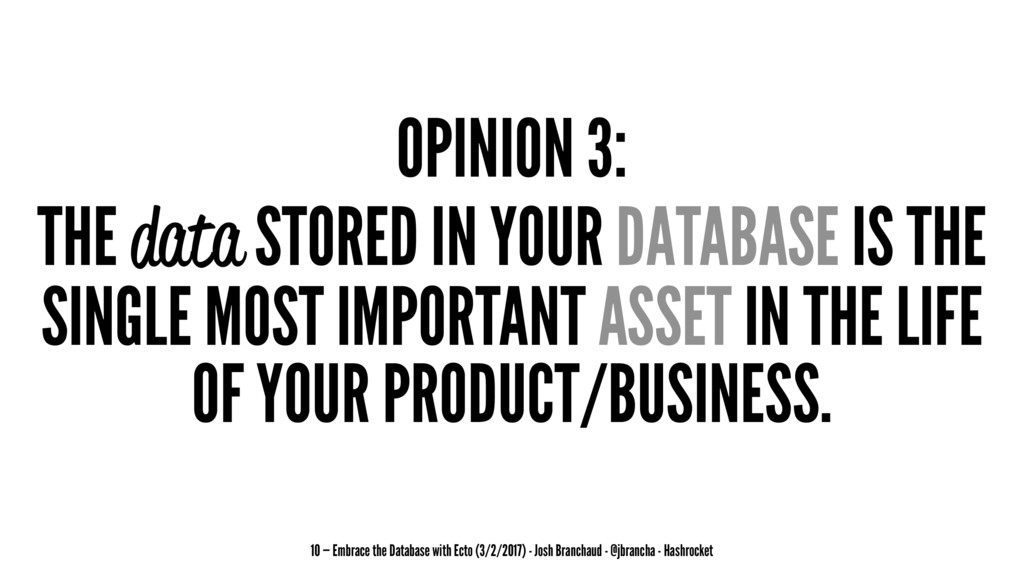 OPINION 3: THE data STORED IN YOUR DATABASE IS ...