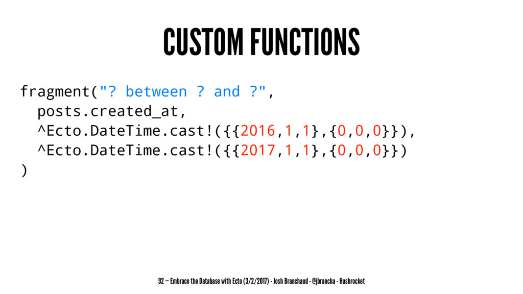 """CUSTOM FUNCTIONS fragment(""""? between ? and ?"""", ..."""