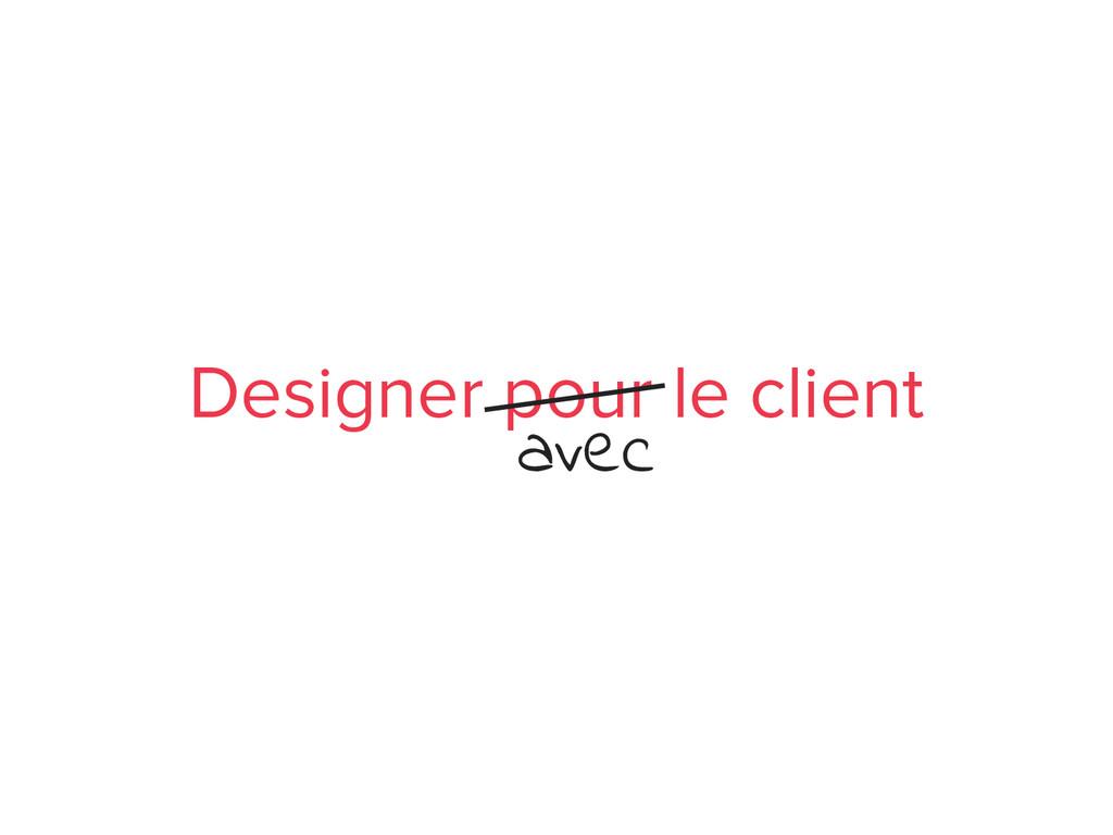 Designer pour le client avec