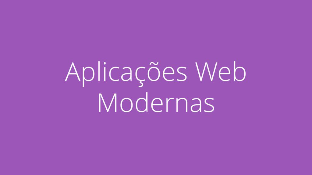 Aplicações Web Modernas