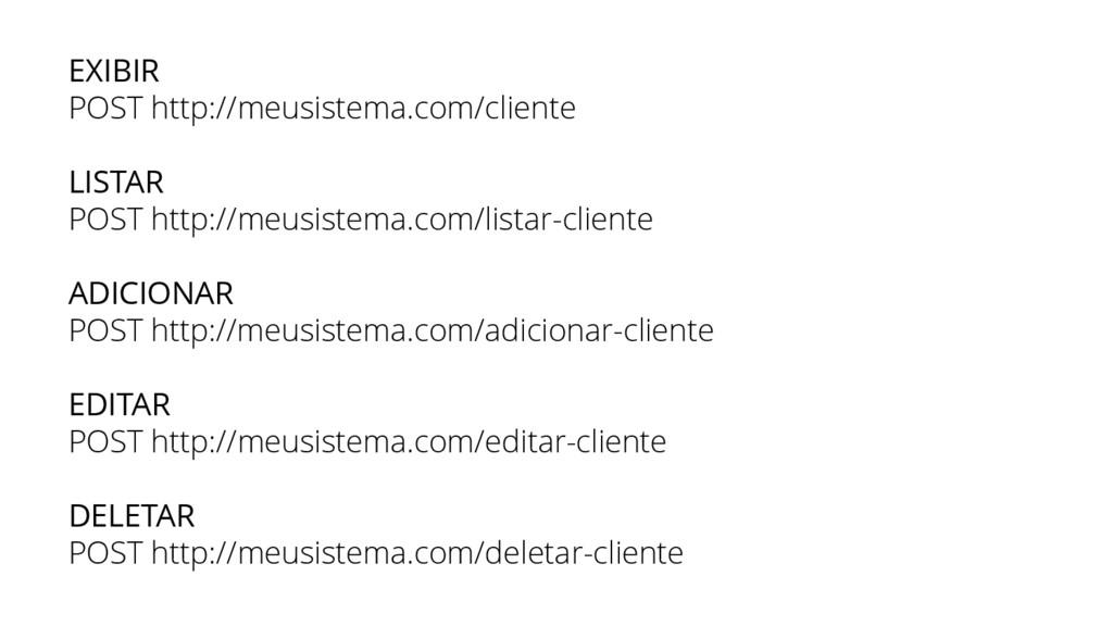 EXIBIR POST http://meusistema.com/cliente LISTA...