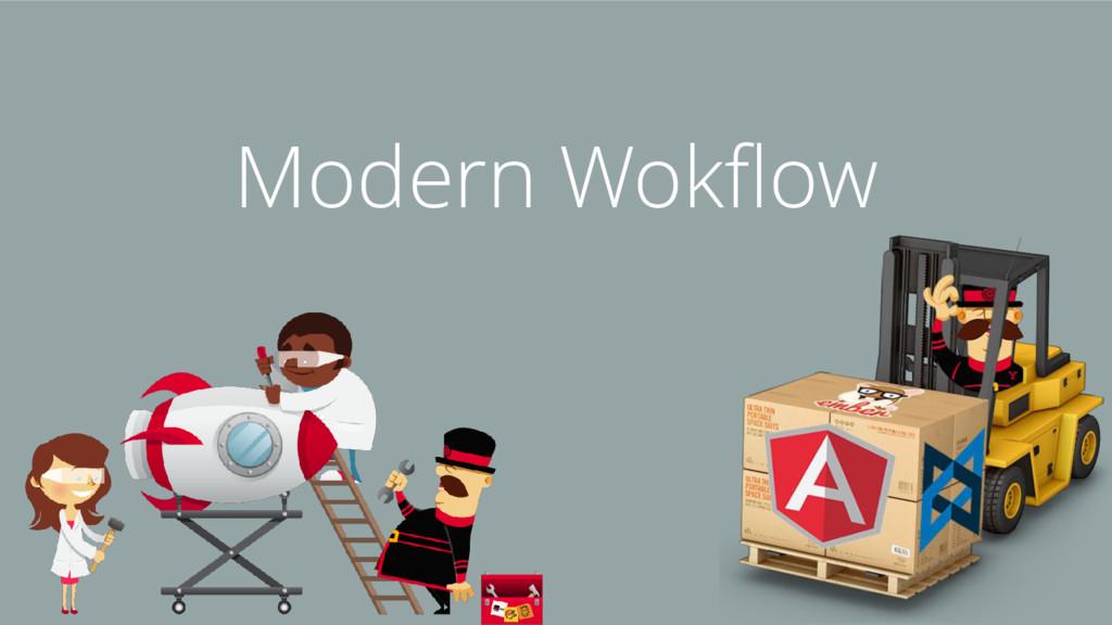 Modern Wokflow