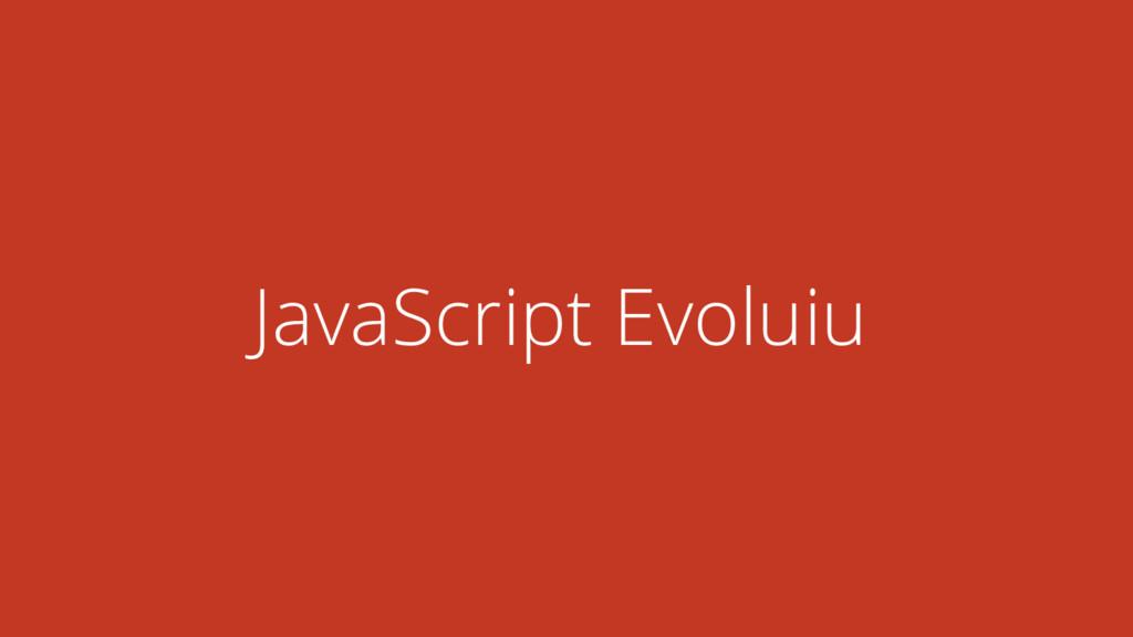 JavaScript Evoluiu