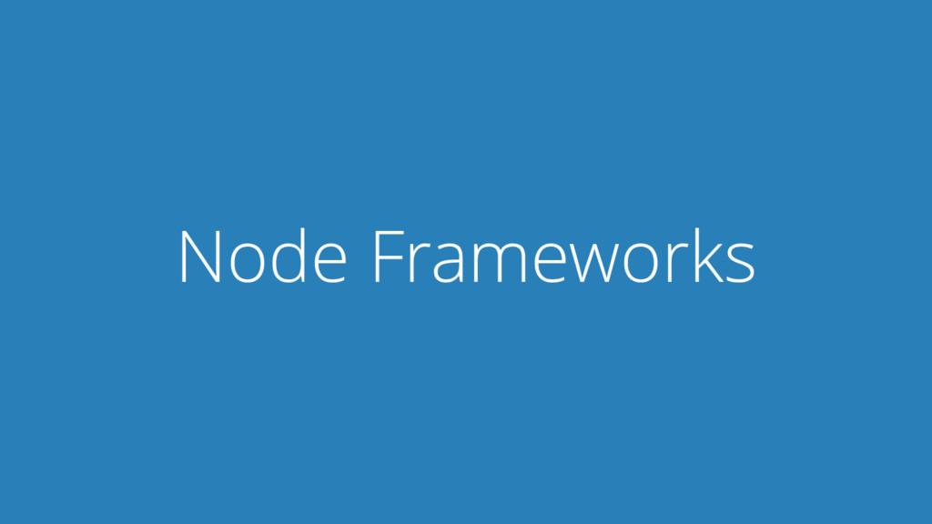 Node Frameworks