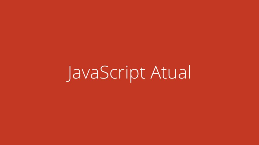 JavaScript Atual