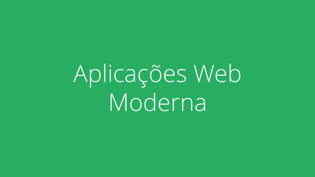 Aplicações Web Moderna