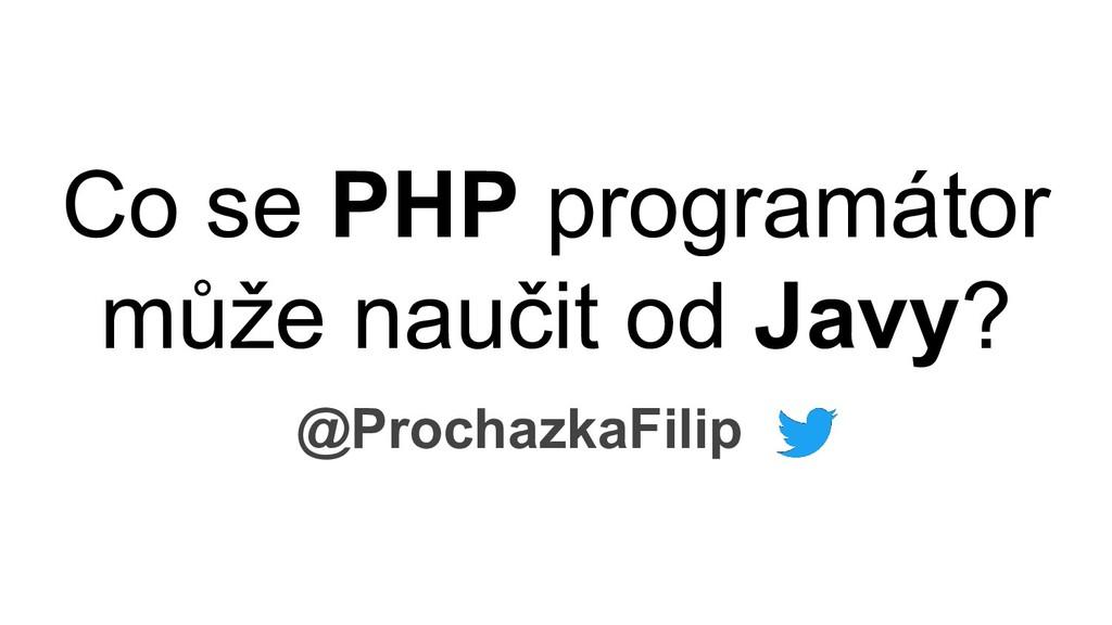 Co se PHP programátor může naučit od Javy? @Pro...