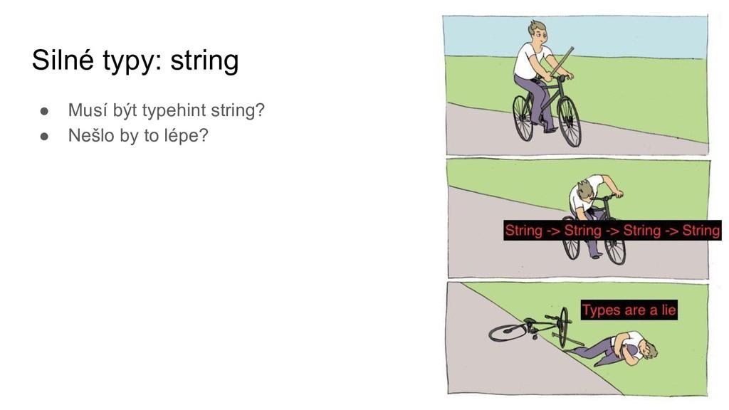 Silné typy: string ● Musí být typehint string? ...