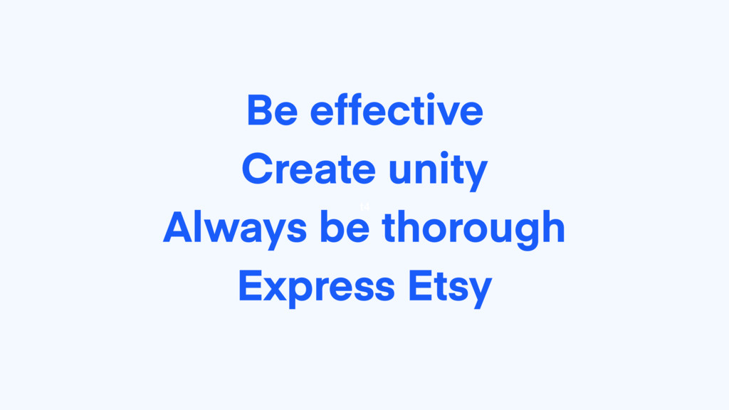 t4 Be effective Create unity Always be thorough...