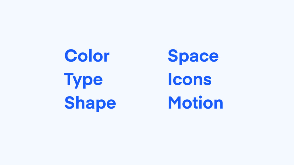Color Type Shape Space Icons Motion