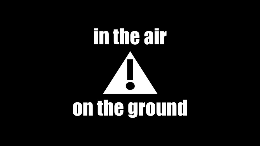 on the ground in the air