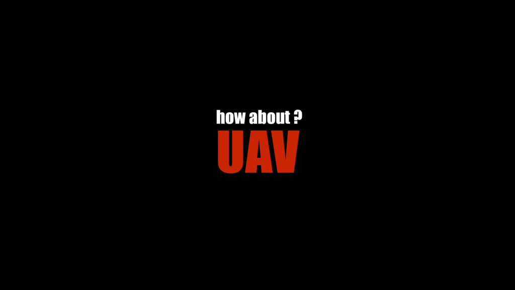 UAV how about ?