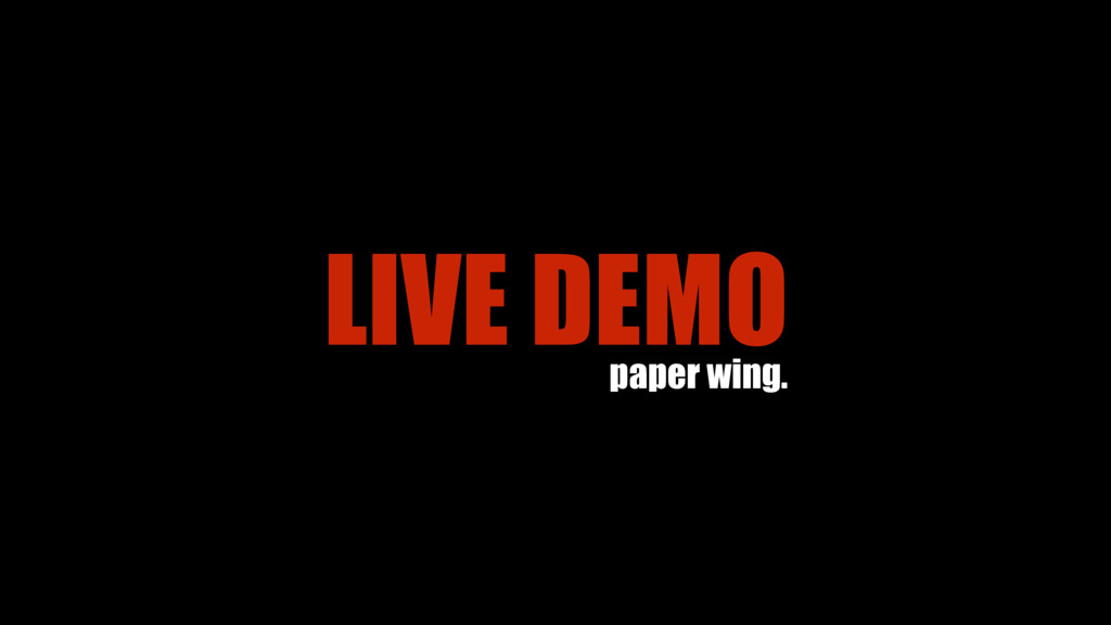 LIVE DEMO paper wing.