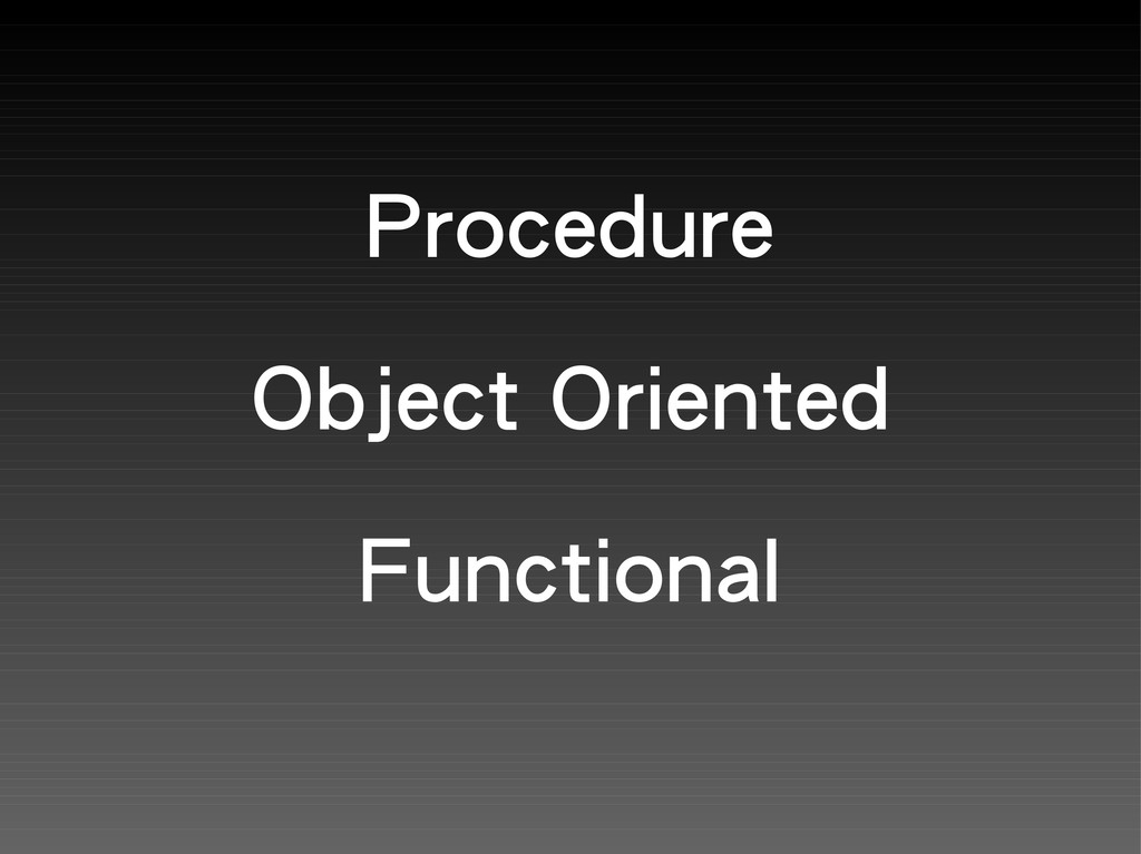 Procedure Object Oriented Functional