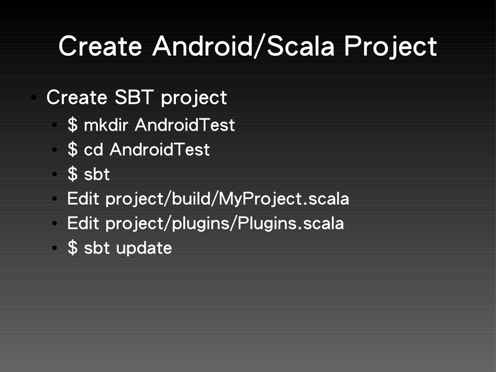 Create Android/Scala Project ● Create SBT proje...