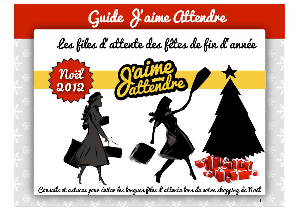 1 Guide J'aime Attendre Noël 2012 Conseils et a...