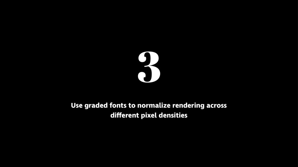 3 Use graded fonts to normalize rendering acros...