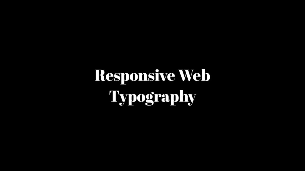 Responsive Web Typography