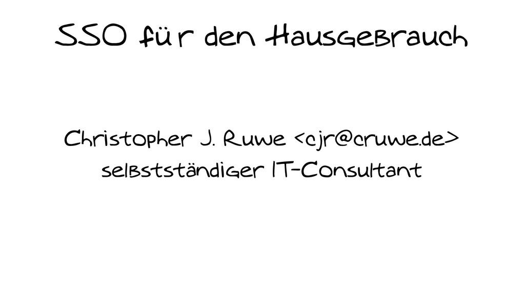 SSO für den Hausgebrauch Christopher J. Ruwe <c...