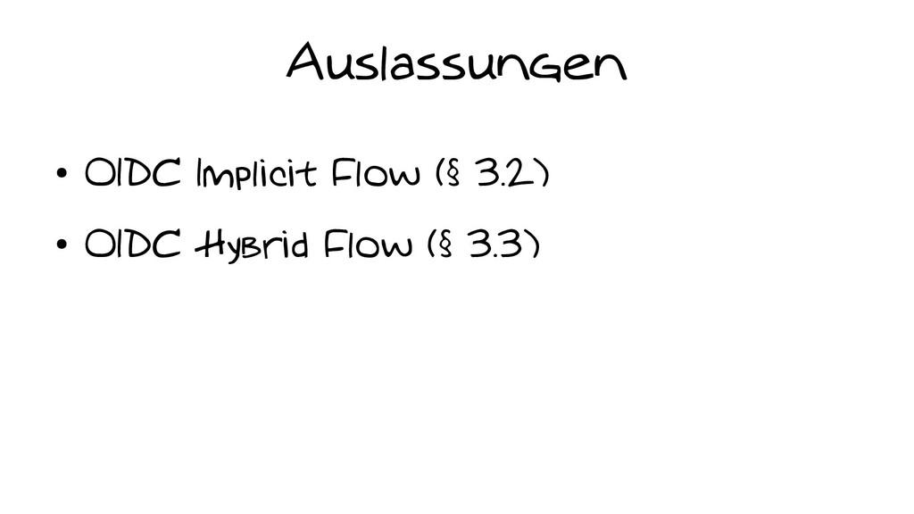 Auslassungen ● OIDC Implicit Flow (§ 3.2) ● OID...