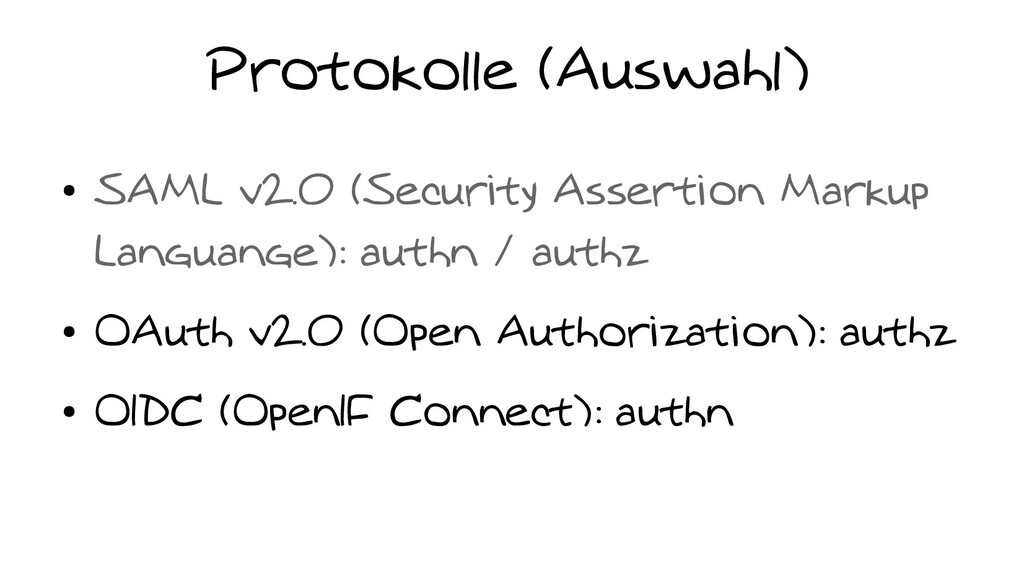 Protokolle (Auswahl) ● SAML v2.0 (Security Asse...