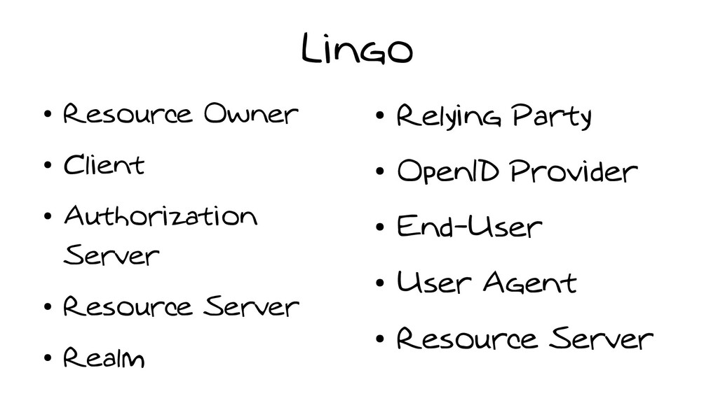 Lingo ● Resource Owner ● Client ● Authorization...