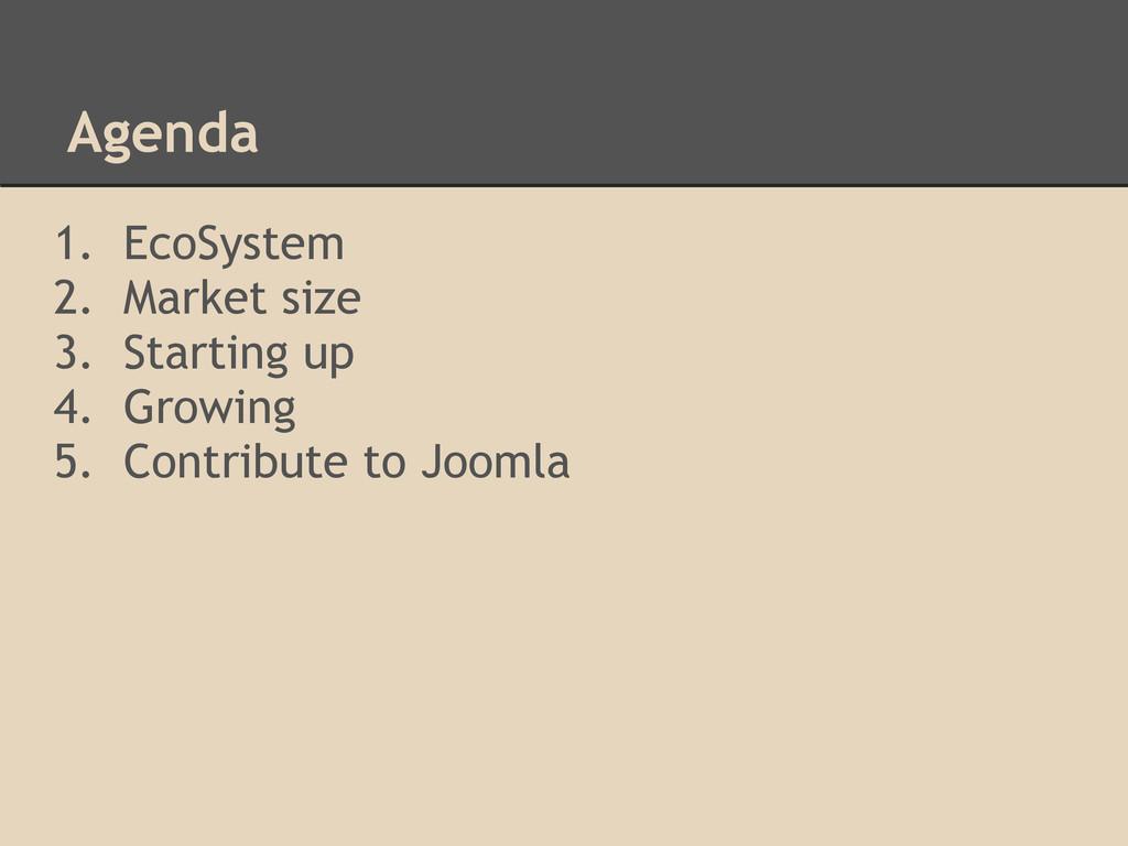 Agenda 1. EcoSystem 2. Market size 3. Starting ...