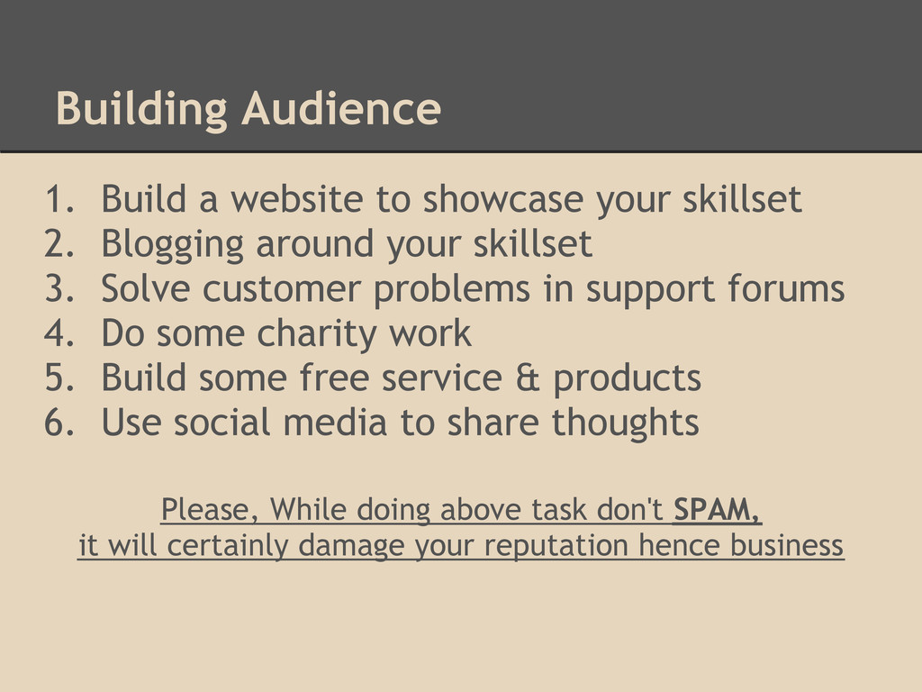 Building Audience 1. Build a website to showcas...