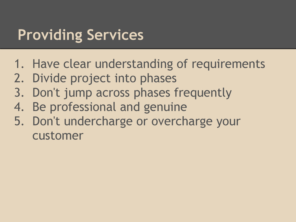 Providing Services 1. Have clear understanding ...