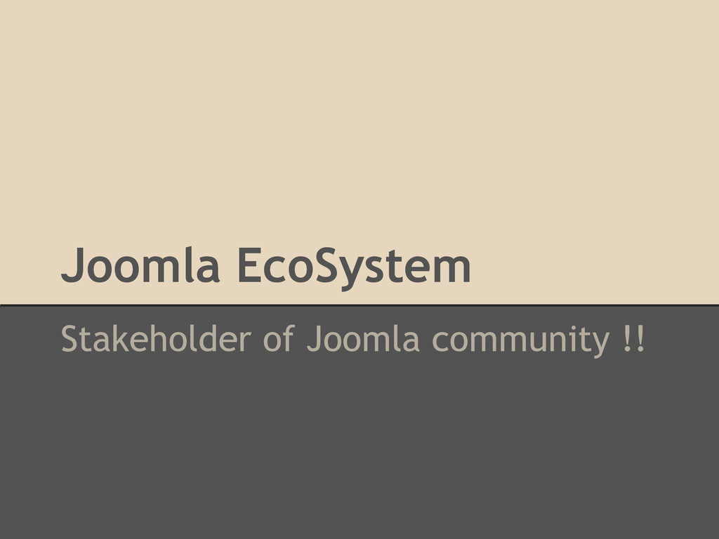 Joomla EcoSystem Stakeholder of Joomla communit...