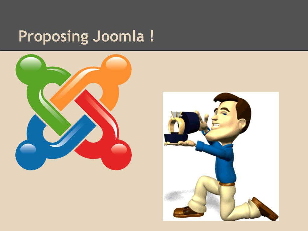 Proposing Joomla !