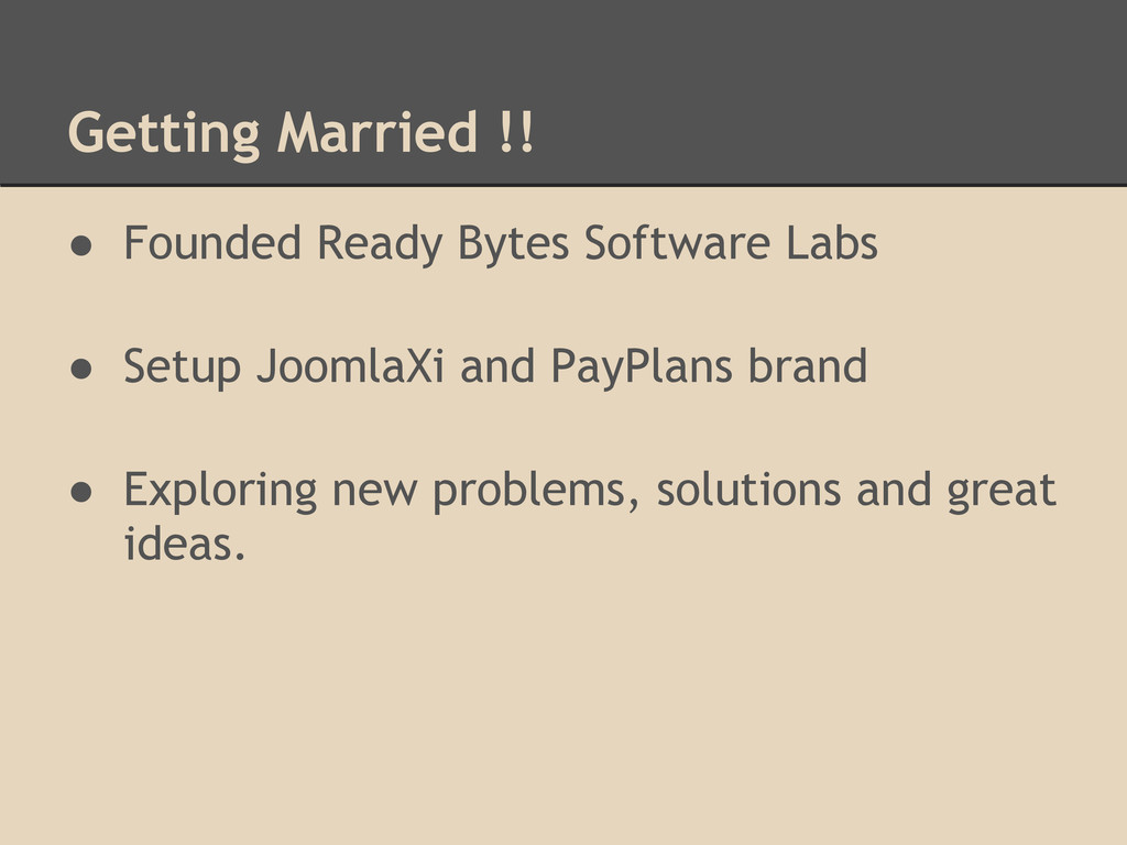 ● Founded Ready Bytes Software Labs ● Setup Joo...