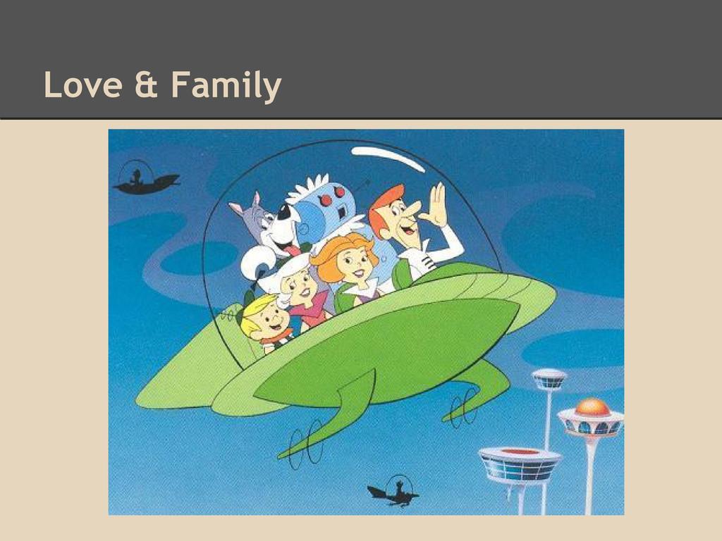 Love & Family