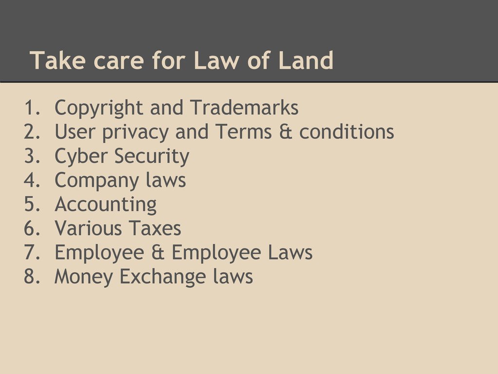 Take care for Law of Land 1. Copyright and Trad...