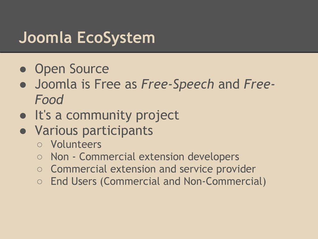 Joomla EcoSystem ● Open Source ● Joomla is Free...