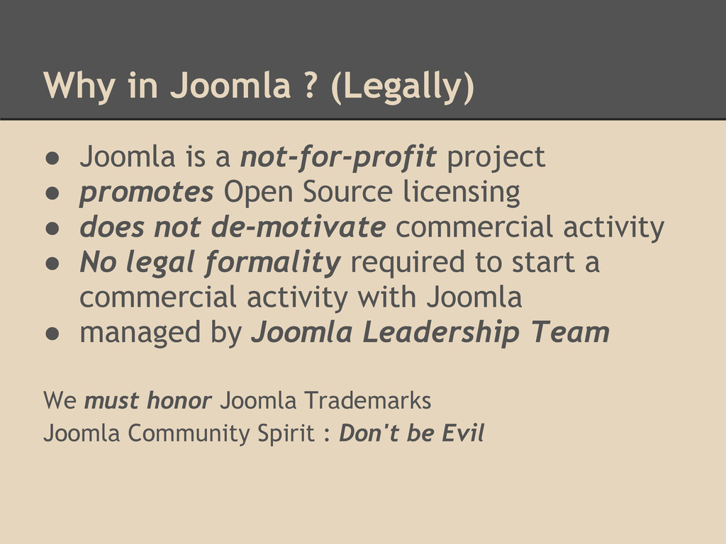 Why in Joomla ? (Legally) ● Joomla is a not-for...