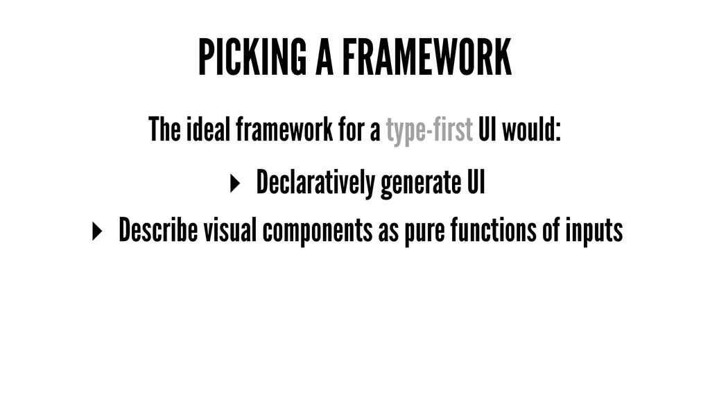 PICKING A FRAMEWORK The ideal framework for a t...