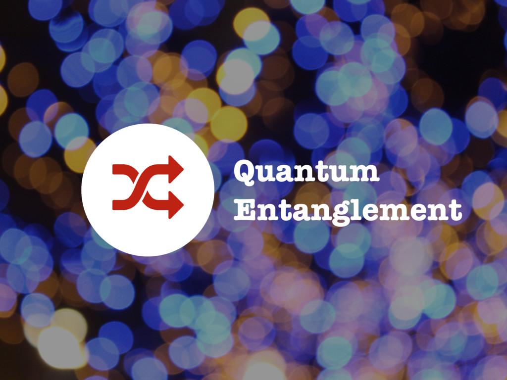 Quantum Entanglement -