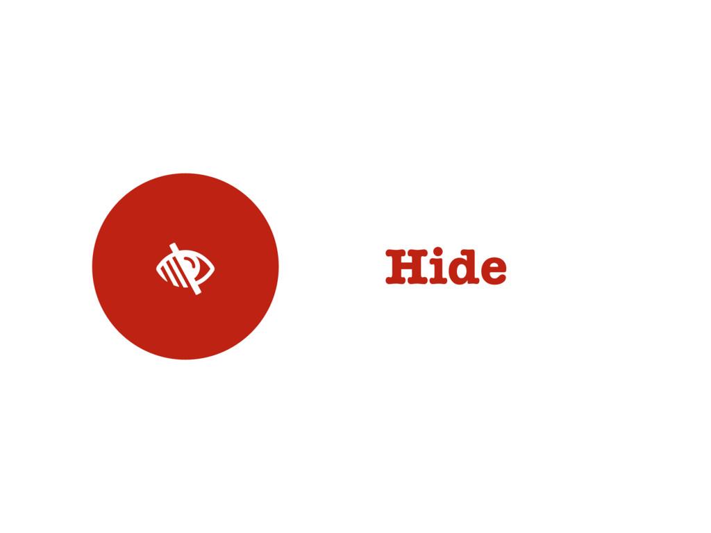  Hide