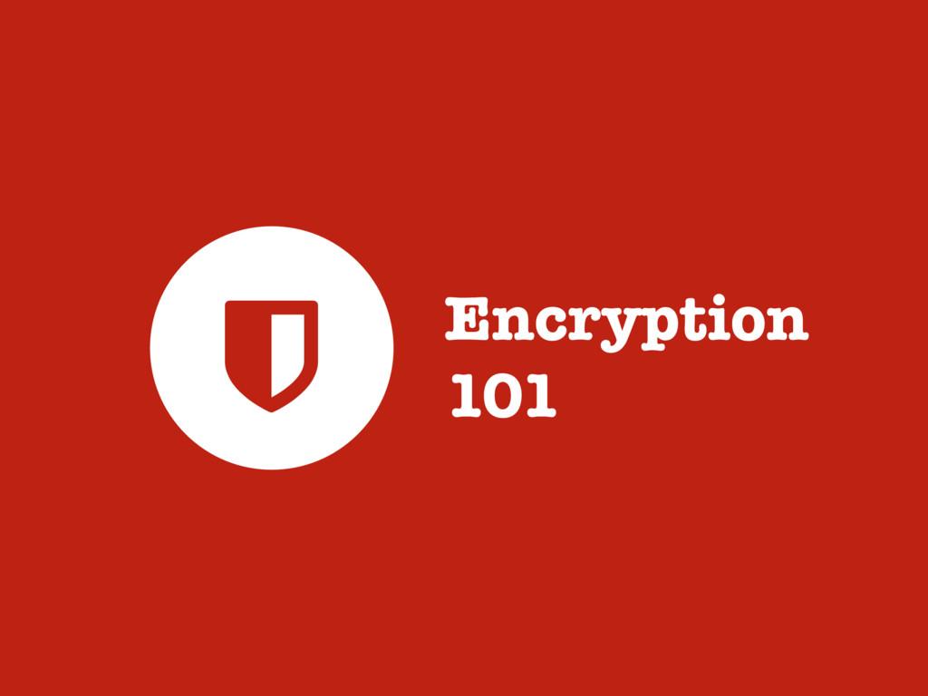Encryption 101 %