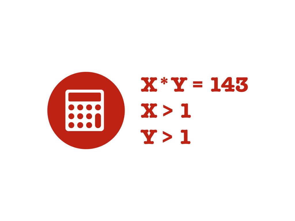 X*Y = 143 X > 1 Y > 1 3