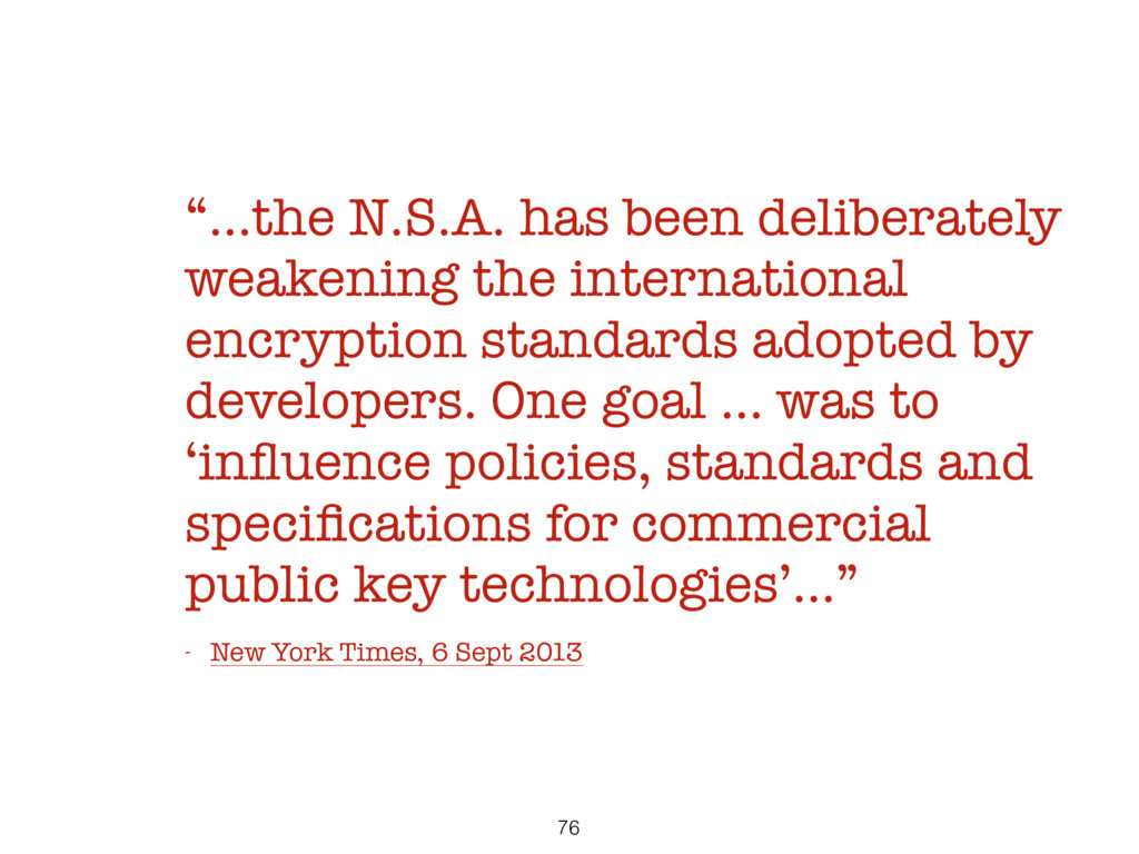 """…the N.S.A. has been deliberately weakening th..."