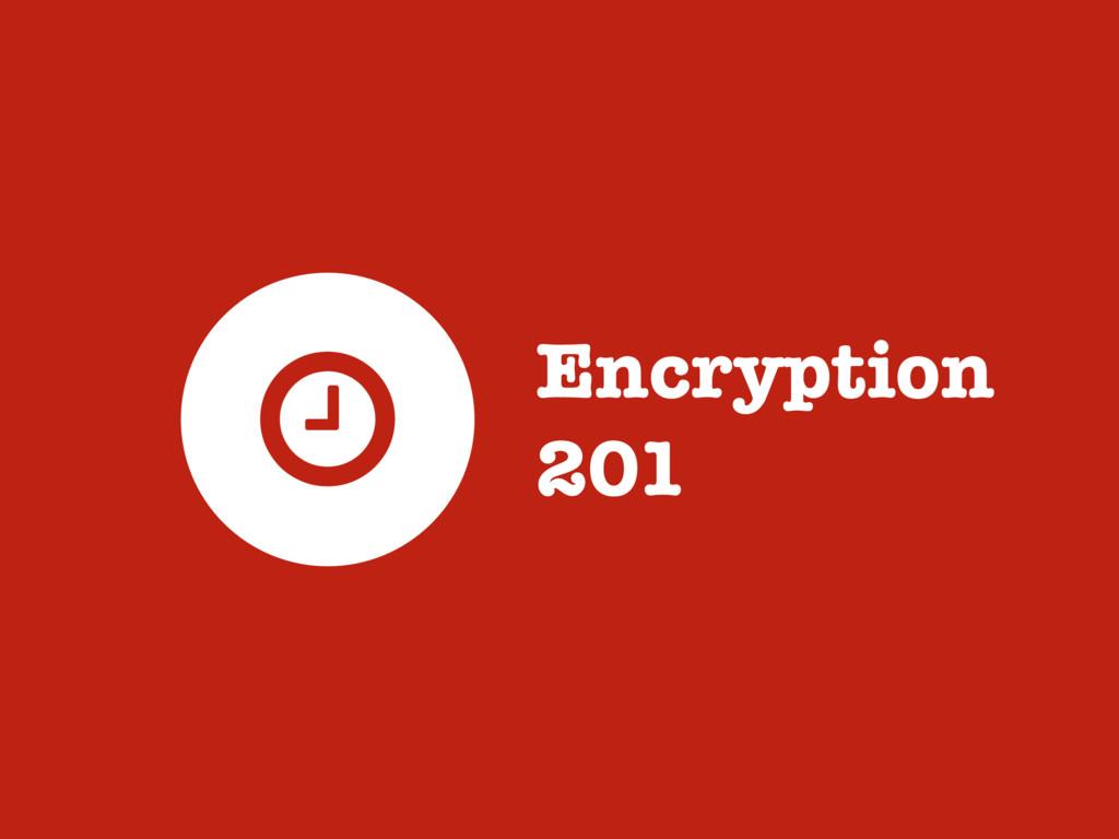 Encryption 201 ?