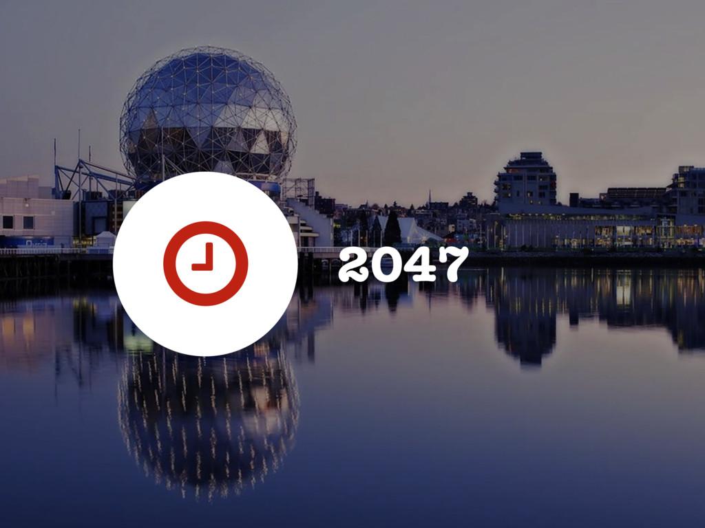 2047 ?