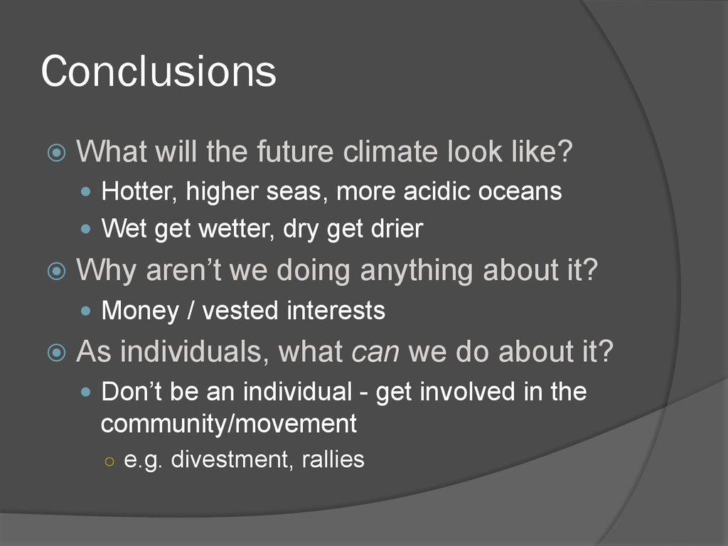 Conclusions ž  What will the future climate lo...